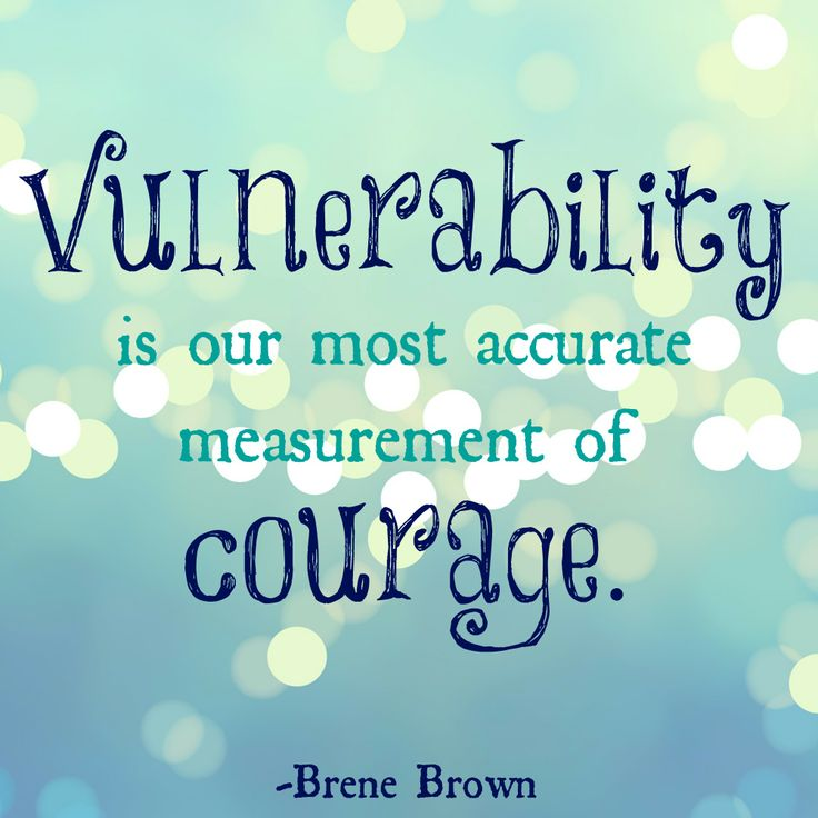 Vulnerability-Courage